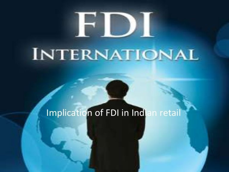 fdi in retail sector essays Concerns for the government for merely partially allowing fdi in retail sector a figure of concerns were expressed with respect to partial gap of  related essays.